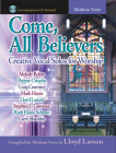Come, All Believers: Creative Vocal Solos for Worship Cover Image