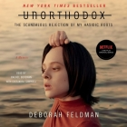 Unorthodox: The Scandalous Rejection of My Hasidic Roots Cover Image