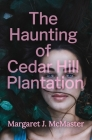 The Haunting of Cedar Hill Plantation Cover Image