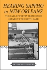 Hearing Sappho in New Orleans: The Call of Poetry from Congo Square to the Ninth Ward Cover Image