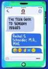 The Teen Guide to Sensory Issues Cover Image
