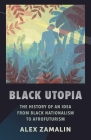 Black Utopia: The History of an Idea from Black Nationalism to Afrofuturism Cover Image
