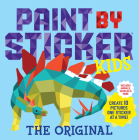 Paint by Sticker Kids, The Original: Create 10 Pictures One Sticker at a Time! (Kids Activity Book, Sticker Art, No Mess Activity, Keep Kids Busy) Cover Image