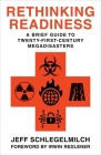 Rethinking Readiness: A Brief Guide to Twenty-First-Century Megadisasters Cover Image