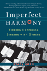 Imperfect Harmony: Finding Happiness Singing with Others Cover Image