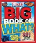 Big Book of What (a Time for Kids Book) Cover Image