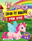 Unicorn Color by Number for Kids: Unicorn Coloring Book for Kids and Educational Activity Books for Kids, Color by Number Unicorn Ages 4-8 Cover Image