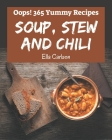 Oops! 365 Yummy Soup, Stew and Chili Recipes: Start a New Cooking Chapter with Yummy Soup, Stew and Chili Cookbook! Cover Image