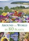 Around the World in 80 Plants: An Edible Perennial Vegetable Adventure for Temperate Climates Cover Image
