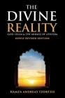 The Divine Reality: God, Islam and The Mirage of Atheism (Newly Revised Edition) Cover Image