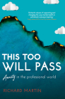 This Too Will Pass: Anxiety in the Professional World (Inspirational) Cover Image