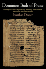 Dominion Built of Praise: Panegyric and Legitimacy Among Jews in the Medieval Mediterranean (Jewish Culture and Contexts) Cover Image