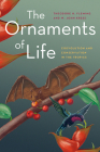 The Ornaments of Life: Coevolution and Conservation in the Tropics (Interspecific Interactions) Cover Image