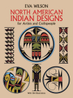 North American Indian Designs for Artists and Craftspeople (Dover Pictorial Archive) Cover Image