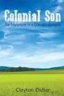 Colonial Son: The Misfortune of a Colonial Upbringing Cover Image