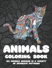 Animals - Coloring Book - 100 Animals designs in a variety of intricate patterns Cover Image