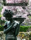The Statues of Central Park: A Tribute to New York City's Most Famous Park and Its Monuments Cover Image