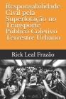 Responsabilidade Civil pela Superlotação no Transporte Público Coletivo Terrestre Urbano Cover Image
