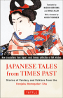 Japanese Tales from Times Past: Stories of Fantasy and Folklore from the Konjaku Monogatari Shu (90 Stories Included) Cover Image