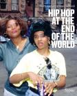 Hip Hop at the End of the World: The Photography of Brother Ernie Cover Image