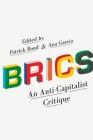 Brics: An Anti-Capitalist Critique Cover Image