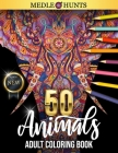 50 Animals Adult Coloring Book: 50+ Stress Relieving Designs for Relaxation, An Amazing, Unique, and Relaxing Collection of Mandala Style Animal Pages Cover Image