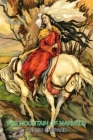 The Mountain of Marvels: A Celtic Tale of Magic, Retold from The Mabinogion Cover Image
