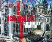 Christopher Lehmpfuhl: Schlossplatz - In Transition Cover Image