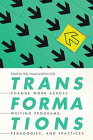 Transformations: Change Work across Writing Programs, Pedagogies, and Practices Cover Image