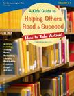 A Kids' Guide to Helping Others Read & Succeed: How to Take Action! (How to Take Action! Series) Cover Image