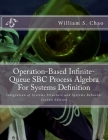 Operation-Based Infinite-Queue SBC Process Algebra For Systems Definition: Integration of Systems Structure and Systems Behavior Cover Image