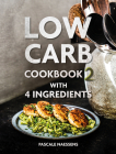 Low Carb Cookbook with 4 Ingredients 2 Cover Image