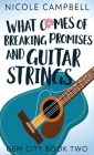 What Comes of Breaking Promises and Guitar Strings Cover Image