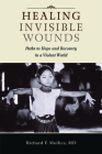 Healing Invisible Wounds: Paths to Hope and Recovery in a Violent World Cover Image