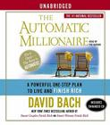 The Automatic Millionaire: A Powerful One-Step Plan to Live and Finish Rich Cover Image