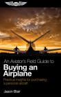 An Aviator's Field Guide to Buying an Airplane: Practical Insights for Purchasing a Personal Aircraft Cover Image