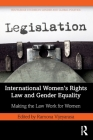 International Women's Rights Law and Gender Equality: Making the Law Work for Women (Routledge Studies in Gender and Global Politics) Cover Image