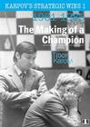 Karpov's Strategic Wins 1: The Making of a Champion: 1961-1985 Cover Image