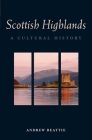 The Scottish Highlands: A Cultural History (Interlink Cultural Histories) Cover Image