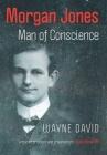 Morgan Jones: Man of Conscience Cover Image