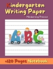 Kindergarten Writing Paper: 120 Blank Handwriting Practice Paper Notebook With Dotted Lines for ABC Kids Cover Image