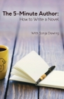 The Five Minute Author: How to Write a Novel Cover Image