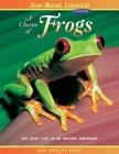 A Chorus of Frogs: The Risky Life of an Ancient Amphibian (Jean-Michel Cousteau Presents) Cover Image