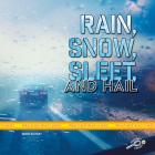 Rain, Snow, Sleet, and Hail (Weather Watchers) Cover Image