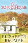 The Schoolhouse: A Hickory Grove Novel Cover Image