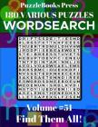 Puzzlebooks Press Wordsearch 180 Various Puzzles Volume 51: Find Them All! Cover Image
