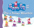 Peppa Pig and the Day at Snowy Mountain Cover Image