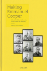 Making Emmanuel Cooper: Life and Work from his Memoirs, Letters, Diaries and Interviews Cover Image