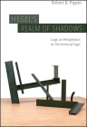 "Hegel's Realm of Shadows: Logic as Metaphysics in ""The Science of Logic"" Cover Image"