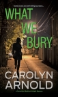 What We Bury (Detective Madison Knight #10) Cover Image